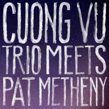 Cover Cuong Vu Trio Meets Pat Metheny