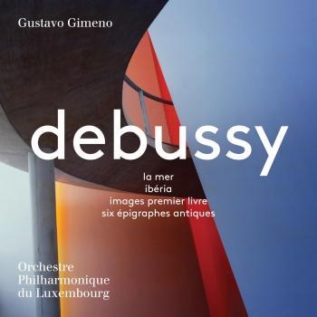 Cover Debussy: La mer, Ibéria, Images & 6 Épigraphes antiques