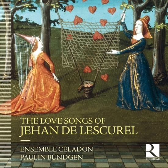 Cover The Love Songs of Jehan de Lescurel