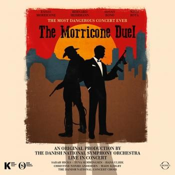 Cover The Morricone Duel: The Most Dangerous Concert Ever (Live)