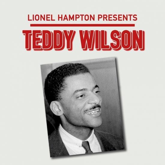 Cover Lionel Hampton Presents: Teddy Wilson (Remastered)