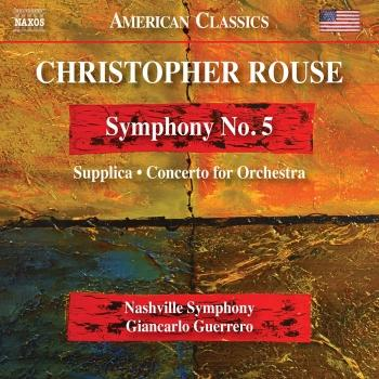 Cover Rouse: Symphony No. 5, Supplica & Concerto for Orchestra