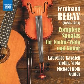 Cover Rebay: Complete Sonatas for Violin/Viola & Guitar