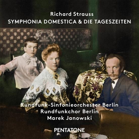 Cover R. Strauss: Symphonia domestica, Op. 53, TrV 209 & Die Tageszeiten, Op. 76, TrV 256
