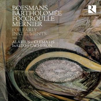 Cover Boesmans, Bartholomée, Foccroulle & Mernier: For Early Instruments