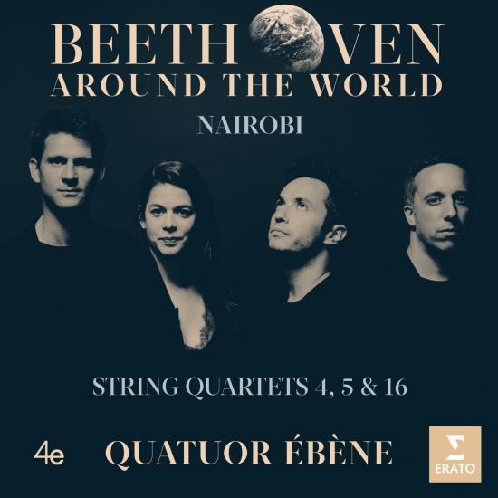 Cover Beethoven Around the World: Nairobi, String Quartets Nos 4, 5 & 16