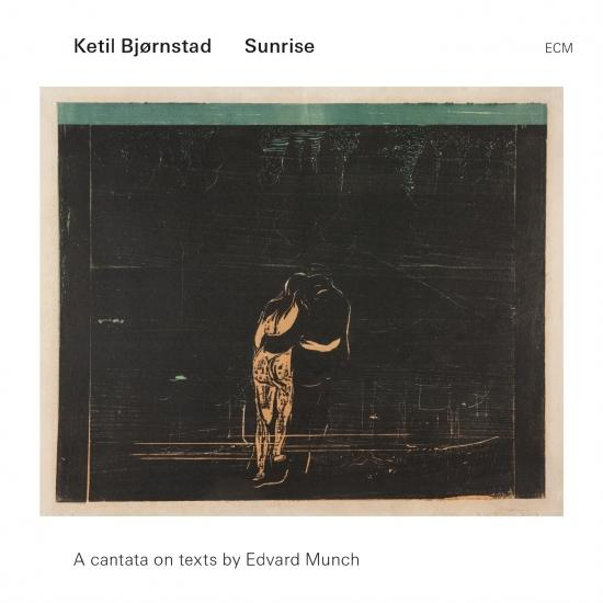 Cover Ketil Bjørnstad: Sunrise - A Cantata On Texts By Edvard Munch