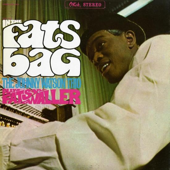 Cover In The Fats Bag: The Johnny Watson Trio Plays Fats Waller (Remastered)