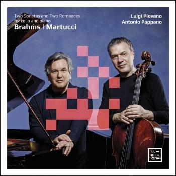 Cover Brahms & Martucci: Two Sonatas and Two Romances for Cello and Piano