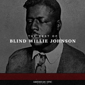 Cover American Epic: Blind Willie Johnson (Mono)