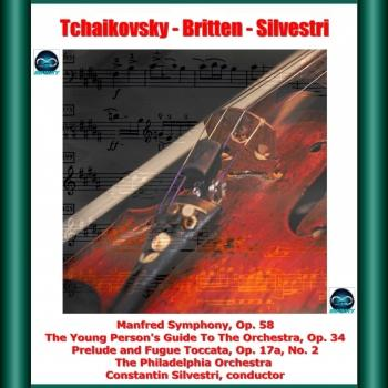 Cover Tchaikovsky - Britten - Silvestri: Manfred Symphony -The Young Person's Guide To The Orchestra, Op. 34 - Prelude and Fugue Toccata, Op. 17a, No. 2 (Remastered)