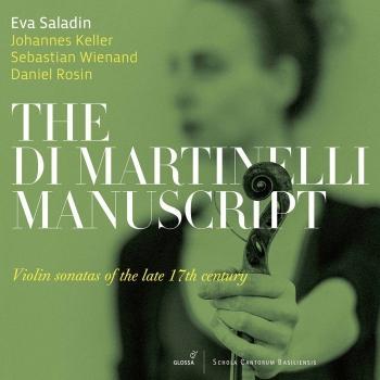 Cover The Di Martinelli Manuscript: Violin Sonatas of the Late 17th Century