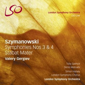 Cover Szymanowski: Symphonies Nos. 3 & 4, Stabat Mater