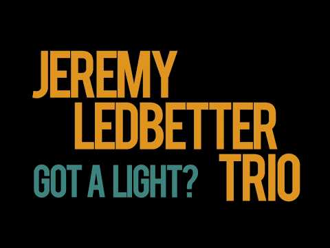 Video Jeremy Ledbetter Trio - 'Got a Light?'