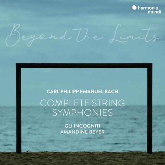 Cover C.P.E. Bach: 'Beyond the Limits' Complete Symphonies for Strings and Continuo