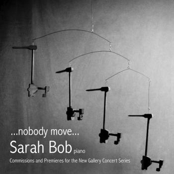 Cover nobody move...Commissions and Premiers for the New Gallery Concert Series