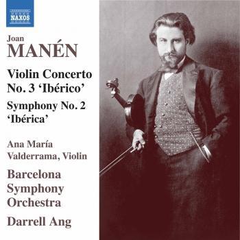 Cover Manén: Violin Concerto No. 3 'Ibérico' & Symphony No. 2 'Ibérica'