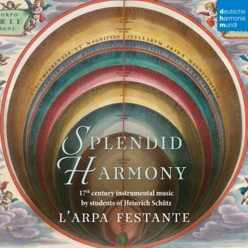 Cover Splendid Harmony - 17th Century Instrumental Music by Students of Heinrich Schütz