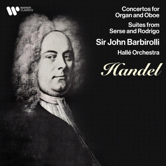 Cover Handel: Concertos for Oboe & Organ, Suites from Serse & Rodrigo (Remastered)
