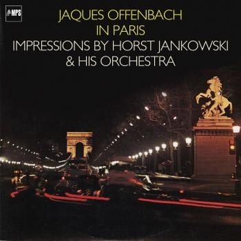 Cover Jacques Offenbach in Paris - Impressions by Horst Jankowski and His Orchestra