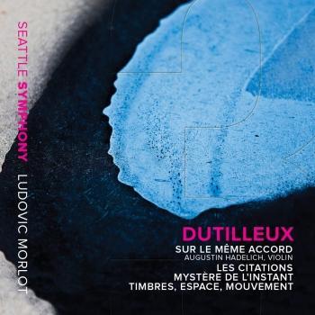 Cover Dutilleux: Sur le même accord, Les citations, Mystère de l'instant & Timbres, espace, mouvement