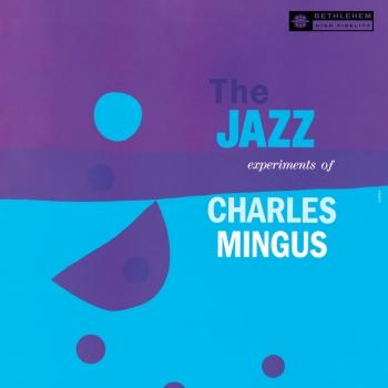 Cover The Jazz Experiments Of Charles Mingus