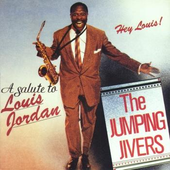 Cover Hey Louis! A Salute to Louis Jordan (Remastered)
