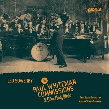 Cover Leo Sowerby: The Paul Whiteman Commissions & Other Early Works