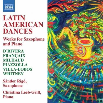 Cover Latin American Dances: Works for Saxophone & Piano