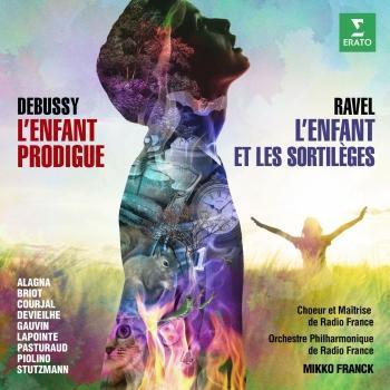 Cover Ravel: L'enfant et les sortilèges - Debussy: L'enfant prodigue (Live)