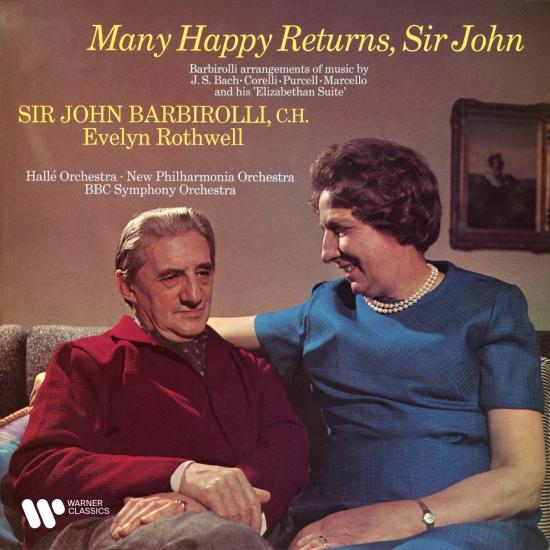 Cover Many Happy Returns, Sir John. Barbirolli Arrangements of Music by Bach, Marcello, Corelli & Purcell (Remastered)