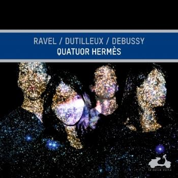 Cover Quatuor Hermès: Ravel, Dutilleux & Debussy