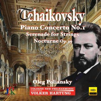 Cover Tchaikovsky: Piano Concerto No. 1, Serenade for Strings, & Nocturne in D Minor