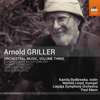 Cover Arnold Griller: Orchestral Music, Vol. 3