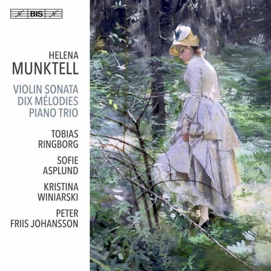Cover Munktell: Violin Sonata, Op. 21, 10 Mélodies & Kleines Trio