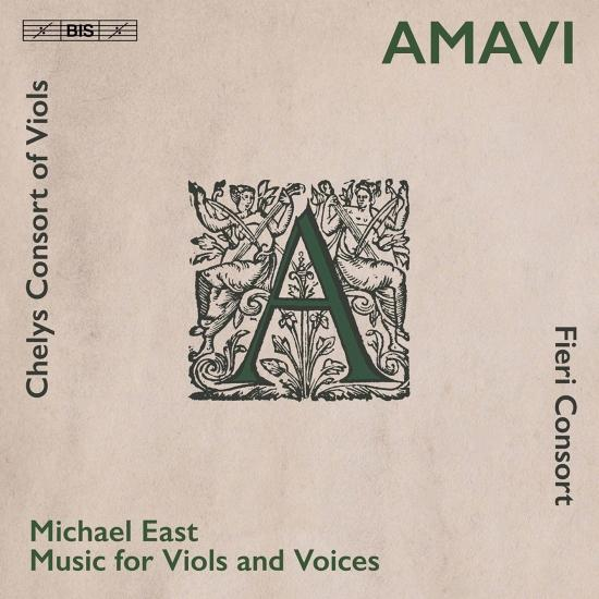 Cover Amavi: Music for Viols & Voices by Michael East