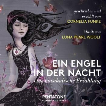 Cover Luna Pearl Woolf: Ein Engel in der Nacht: Eine musikalische Erzählung