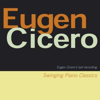 Cover Swinging Piano Classics (Eugene Cicero's Last Recording)
