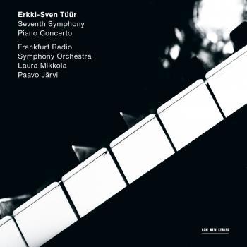 Cover Erkki-Sven Tüür: Seventh Symphony - Piano Concerto
