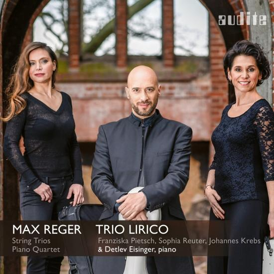Cover Reger: Complete String Trios & Piano Quartet in A Minor, Op. 133