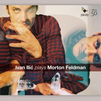 Cover Ivan Ilić plays Morton Feldman