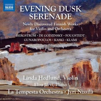 Cover Evening Dusk Serenade: Newly Discovered Finnish Works for Violin & Orchestra