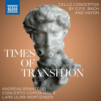 Cover Times of Transition: Cello Concertos by C.P.E. Bach & Haydn