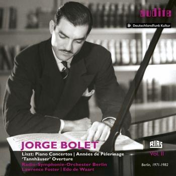 Cover Liszt: Piano Concertos Nos. 1 & 2, Tre Sonetti del Petrarca & Tannhäuser Overture (Jorge Bolet: The RIAS recordings, Vol. II)