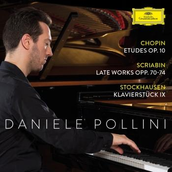 Cover Chopin: Etudes Op. 10; Scriabin: Late Works Opp. 70-74; Stockhausen: Klavierstück IX