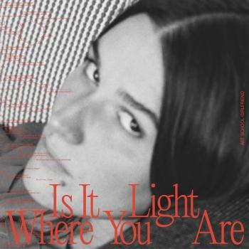 Cover Is It Light Where You Are