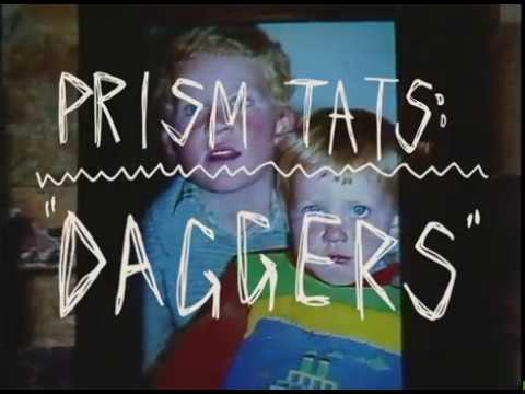 Video Prism Tats - 'Daggers'