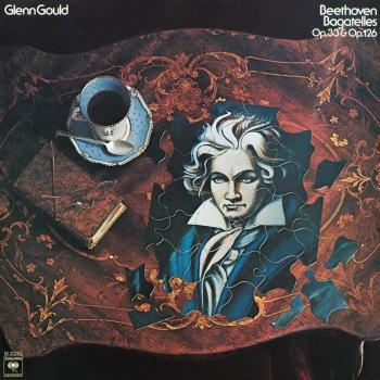 Cover Beethoven: Bagatelles, Op. 33 & Op. 126 (Remastered)