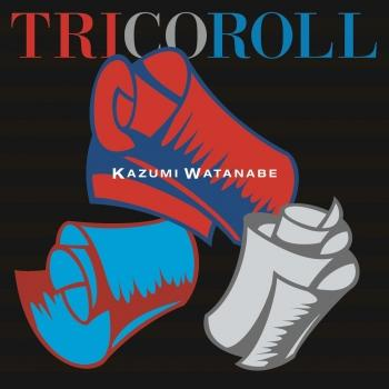 Cover TRICOROLL (Kazumi Watanabe 45th Anniversary Reissue Series)