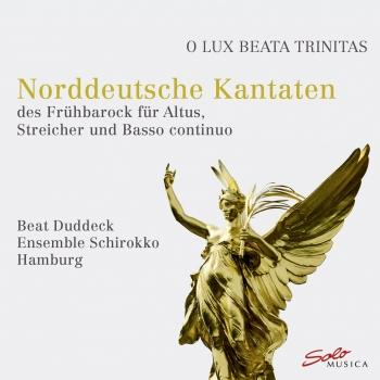 Cover 'O Lux Beata Trinitas' - Norddeutsche Kantaten des Frühbarock für Altus, Streicher und Basso continuo